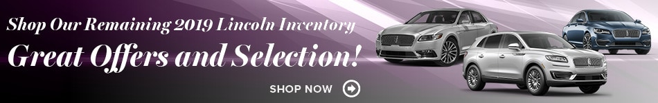 Shop Our Remaining 2019 Lincoln Inventory