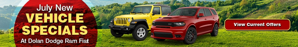 July New Vehicle Specials At Dolan Dodge Ram Fiat