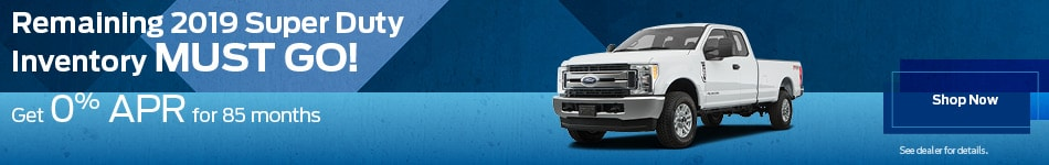 2019 Ford Super Duty - 0% APR for 85 mos
