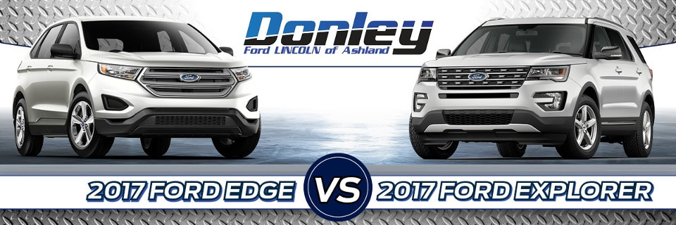 Ford Edge Vs Explorer Comparison