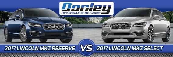 2017 Lincoln Mkz Select Vs 2017 Lincoln Mkz Reserve Lincoln Sedan Trim Comparison