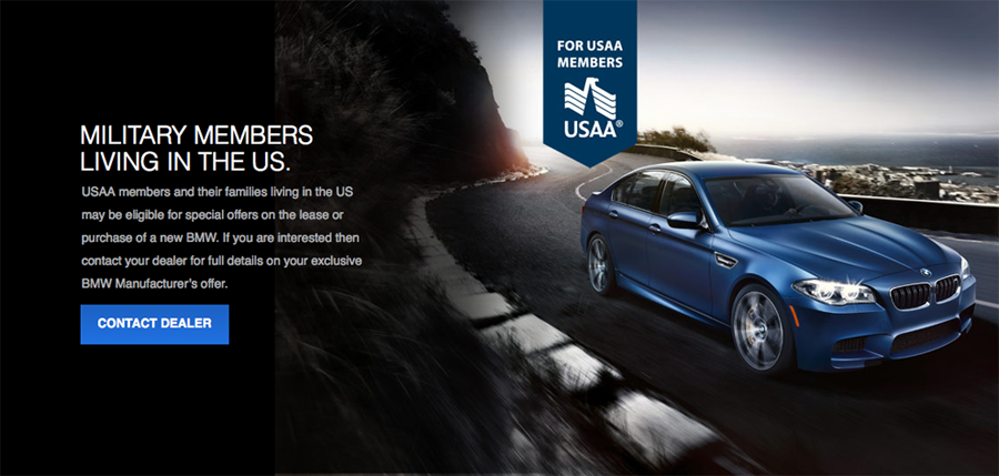 MILITARY MEMBERS LIVING IN THE US.  USAA members and their families living in the US may be eligible for special offers on the lease or purchase of a new BMW. If you are interested then contact your dealer for full details on your exclusive BMW Manufacturer's offer.
