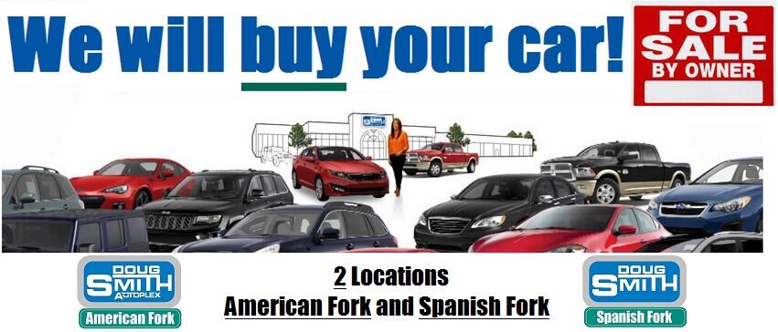 Doug Smith Autoplex >> We Buy Used Cars   American Fork, Utah 84003   Doug Smith ...
