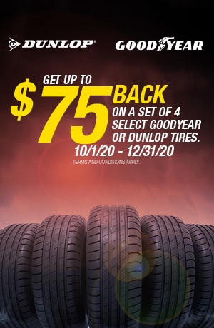 Get up to $75 back on a set of 4 select Goodyear or Dunlop tires.