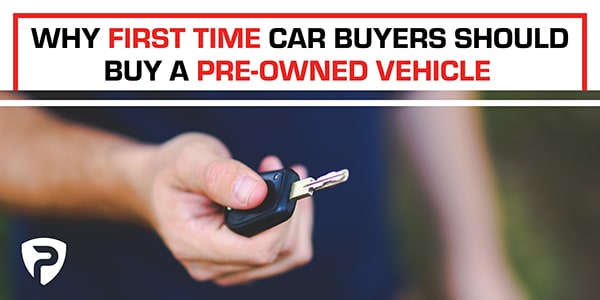 Why First Time Car Buyers Should Buy a Pre-Owned Vehicle
