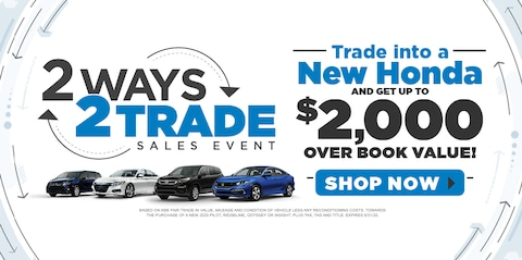 Trade into a New Honda and Get Up To $2,000 Over Book Value