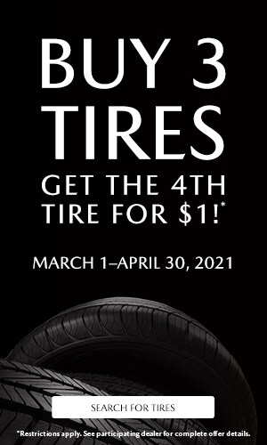 Buy 3 Tires - Get the 4th for $1