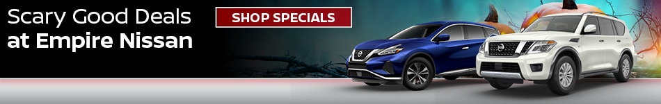 Scary Good Deals at Empire Nissan