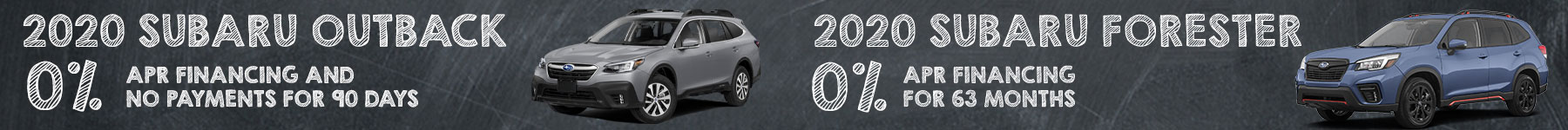 get 0% APR Financing for 63 months on all 2020 Subaru Outback and Subaru Forester