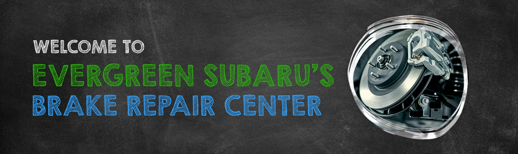 Welcome to the Evergreen Subaru Brake Repair Shop