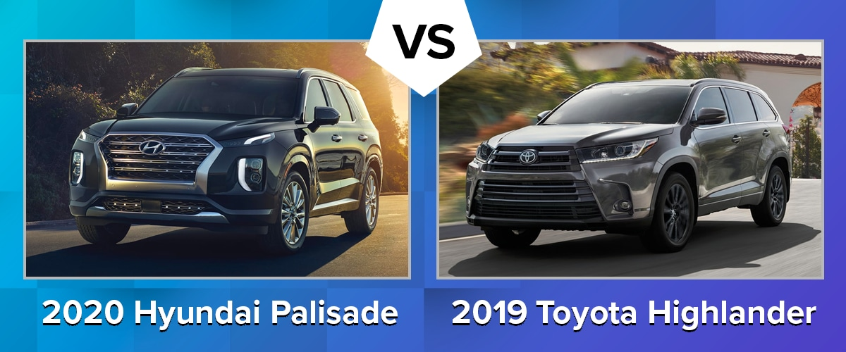 Compare the 2020 Hyundai Palisade vs 2019 Toyota Highlander Chicago IL