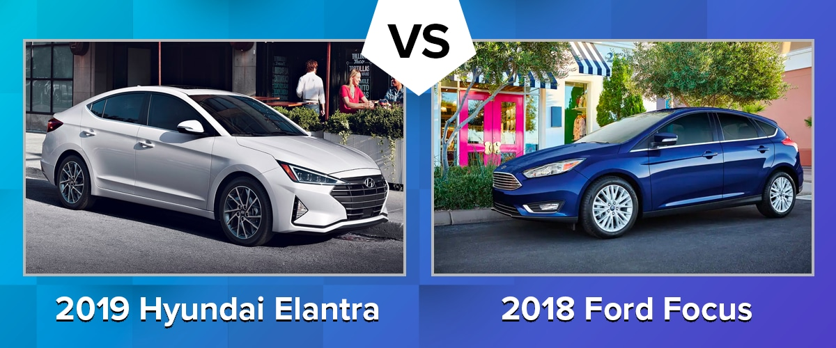 Compare the 2019 Hyundai Elantra and 2018 Ford Focus Chicago IL