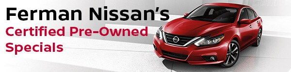 Ferman Nissan's Certified Pre-Owned Special graphic