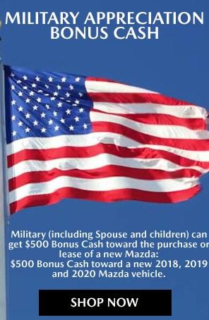 $500 MAZDA MILITARY APPRECIATION BONUS CASH!