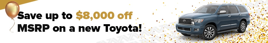 Save up to $8,000 off MSRP on a new Toyota!