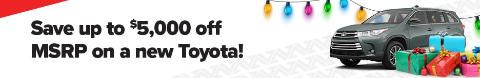 Up To $5,000 OFF MSRP On A New Toyota!