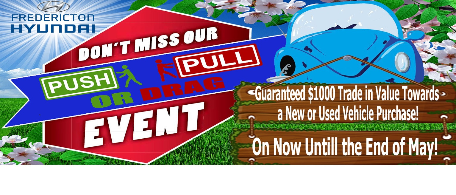 Push Pull Or Drag Trade In >> Fredericton Hyundai | Hyundai Dealership New and Used Hyundai dealership in Fredericton, New ...