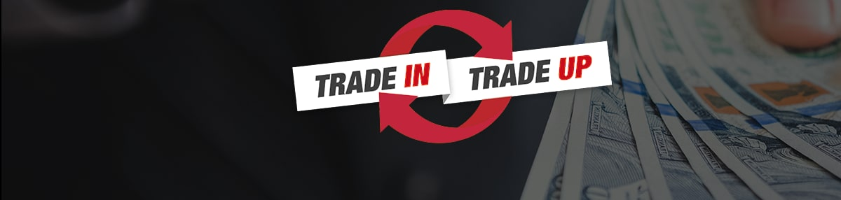 Trade in trade up!