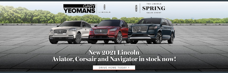 New 2021 Lincoln Aviator, Corsair and Navigator in stock now!