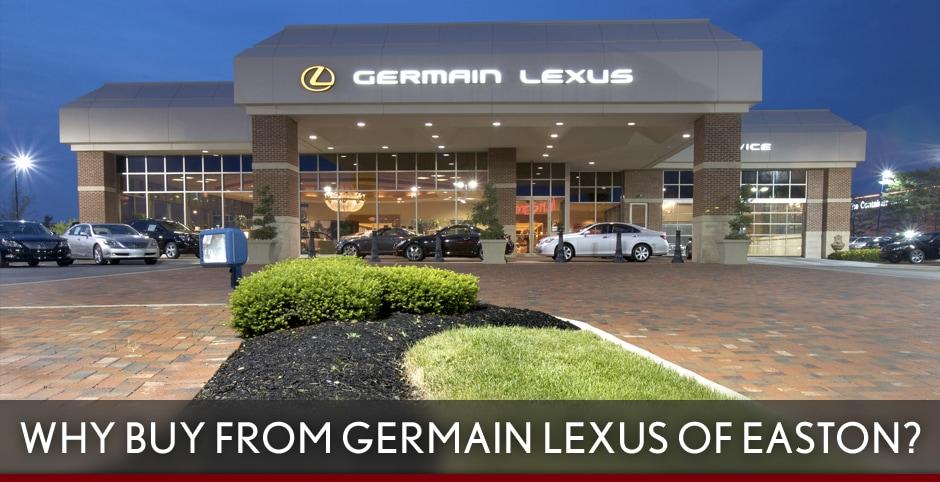 Why Buy From German Lexus Of Easton Germain Lexus Of Easton
