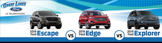 Edge Vs Explorer >> 2019 Ford Escape Vs Edge Vs Explorer