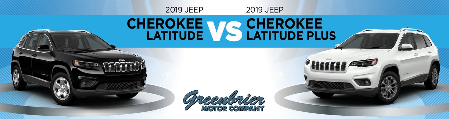 2019 Jeep Cherokee Latitude vs. 2019 Jeep Cherokee Latitude Plus