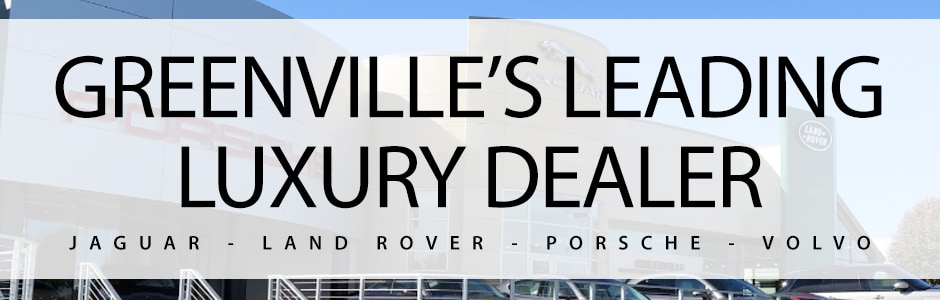 Greenville's Leading Luxury Dealer