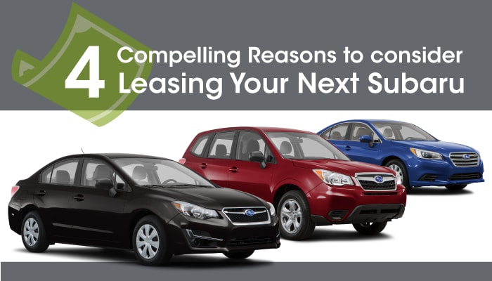 4 Compelling Reasons To Consider Leasing Your Next Subaru