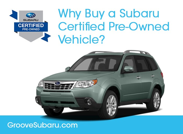 Why Buy A Subaru Certified Pre Owned Vehicle