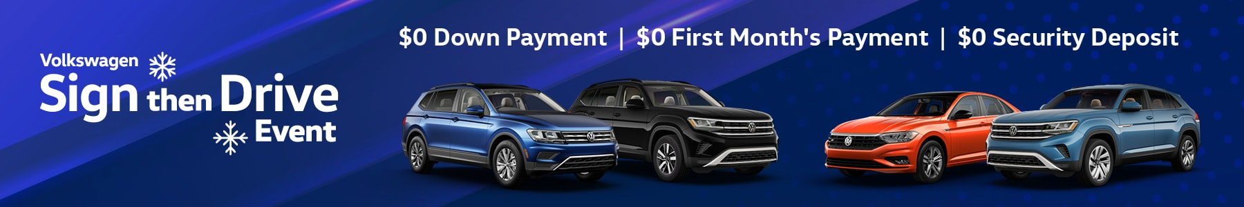 Volkswagen Sign the Drive Event. $0 Down payment, $0 first month's payment, $0 security deposit.