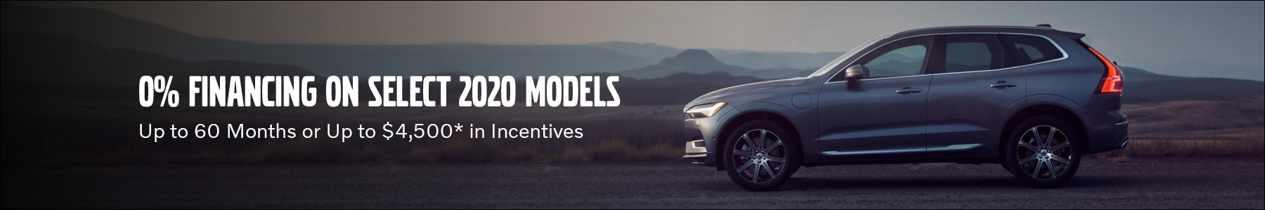 0% Financing on Select 2020 Models for Up to 60 Months or Up to $4,500* in Incentives.
