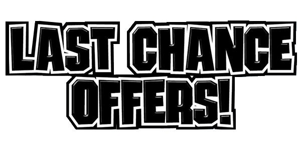 Last Chance Offers!