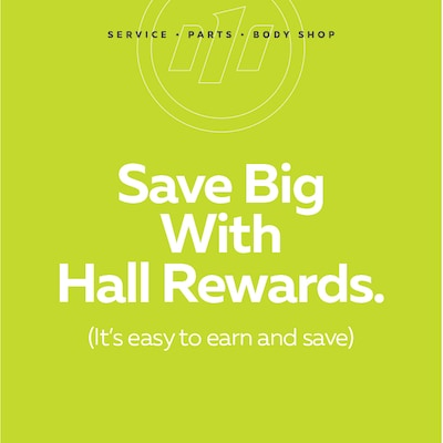 Save Big With Hall Rewards.