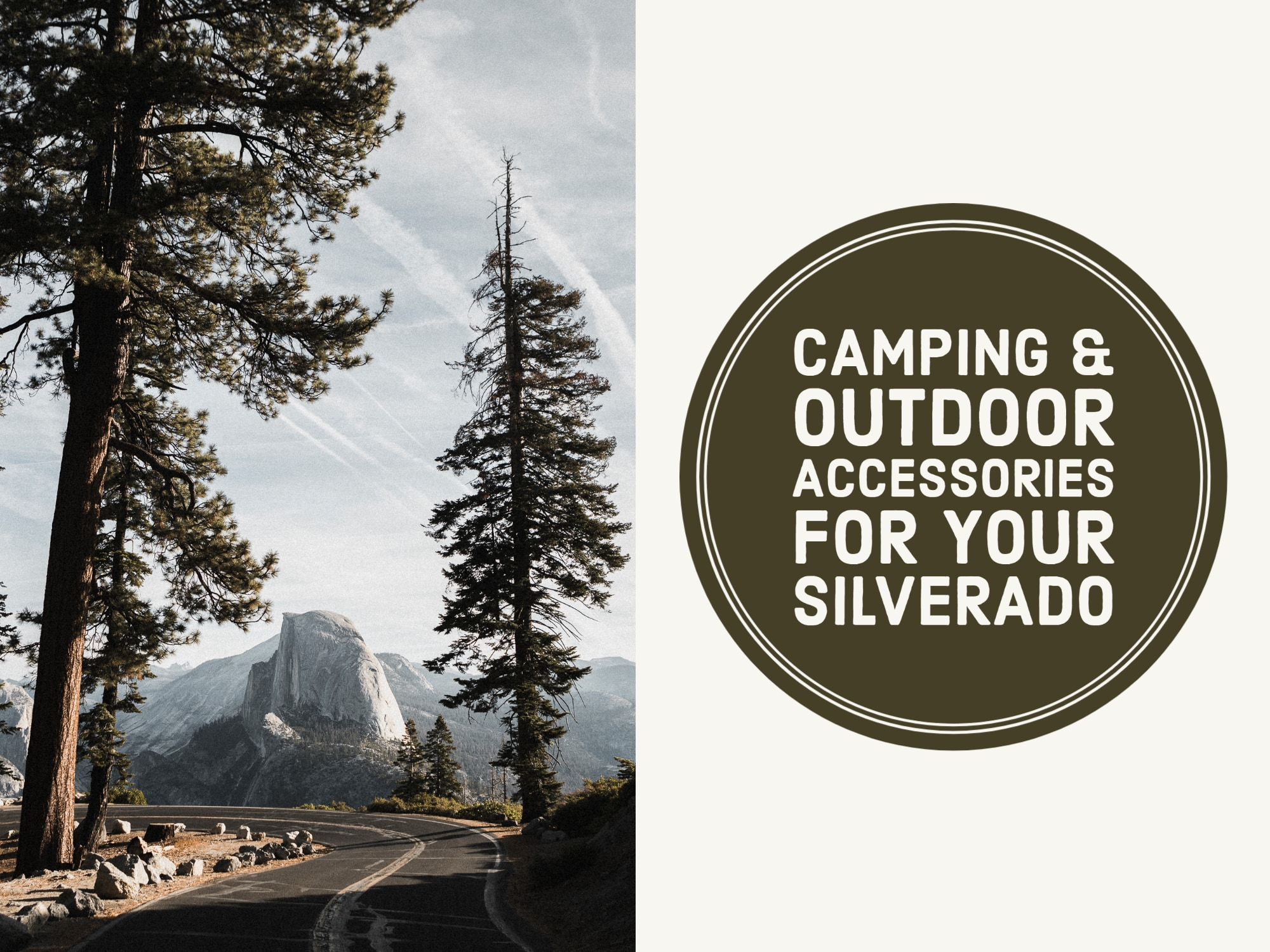 """Left Half; photo of wooded area with road and trees, Right Half; """"Camping and Outdoor Accessories For Your Silverado"""""""