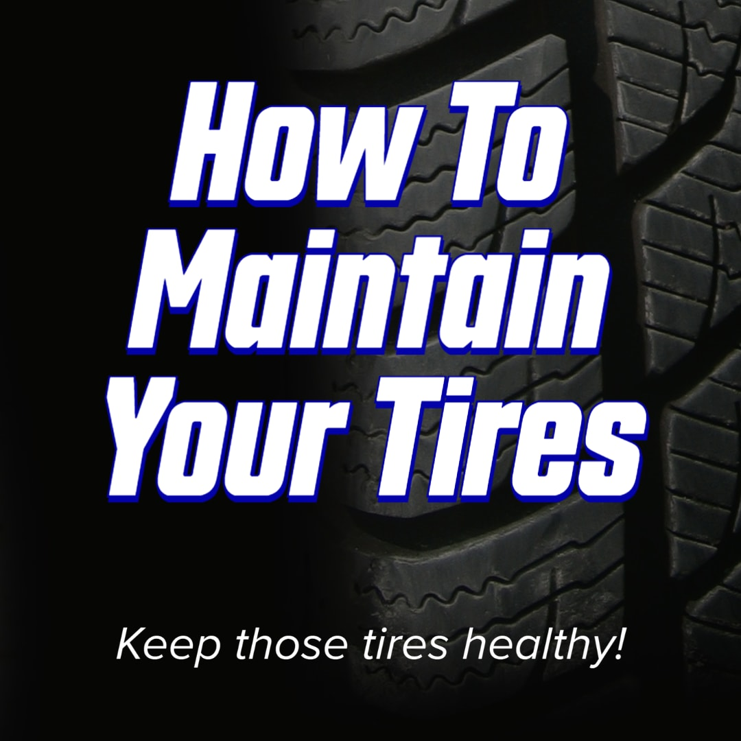 """How To Maintain Your Tires"" with ""Keep those tires healthy"" in parentheses on a background with tire tread"