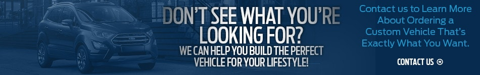 We Can Help You Build The Perfect Vehicle!