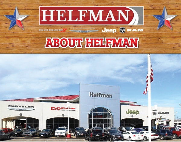 Dodge Dealership Houston Tx >> About Helfman Dodge Chrysler Jeep Ram Houston Dealership