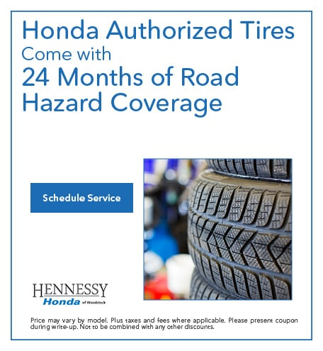 Honda Authorized Tires Come with 24 Mo. Road Hazard Coverage