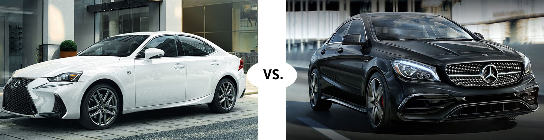 2019 LEXUS IS 300 VS. 2019 MERCEDES BENZ CLA