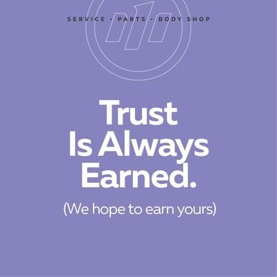 Trust Is Always Earned.