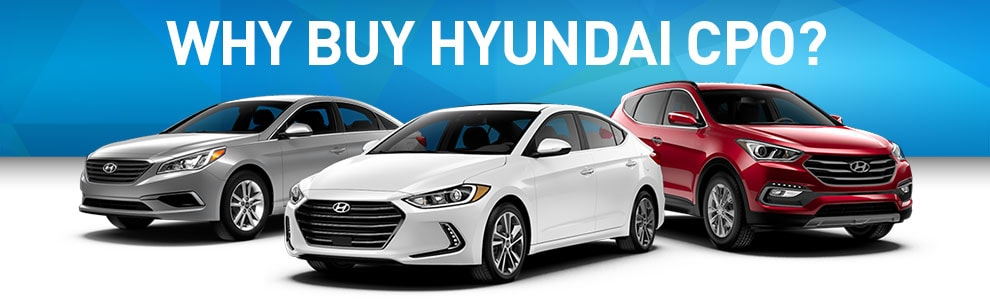 Why Buy Hyundai Certified Pre-Owned Vehicles