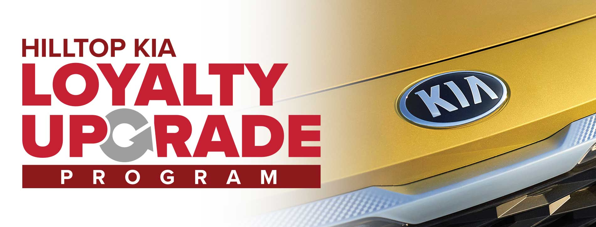 Hilltop Kia Loyalty Upgrade Program