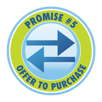 Promise #5: Offer to Purchase