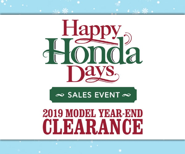 Happy Honda Days 2019 Model Year End Clearance