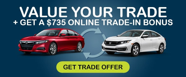 Value Your Trade And Get A $735 Online Customer Bonus