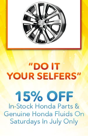 """DO IT YOUR SELFERS"" 15% OFF IN-STOCK HONDA PARTS & GENUINE HONDA FLUIDS"