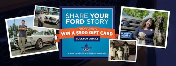 Share Your Ford Story | Hub City Ford