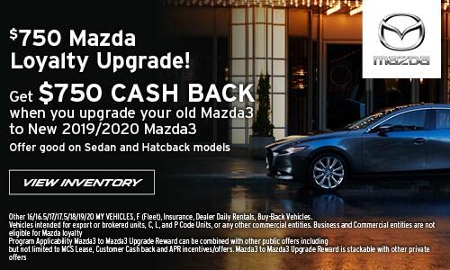 $750 Mazda Loyalty Upgrade!