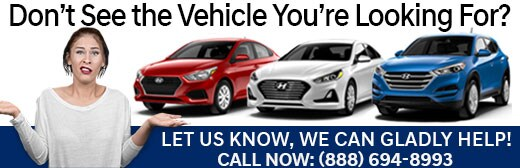 Don't See A Car You're Looking For, We Can Help