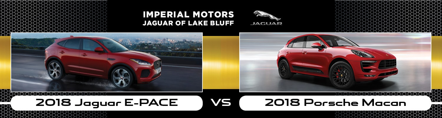 2018 Jaguar E-PACE vs. 2018 Porsche Macan near Lake Bluff, IL